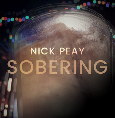 The new studio EP from Nick Peay, Sobering.